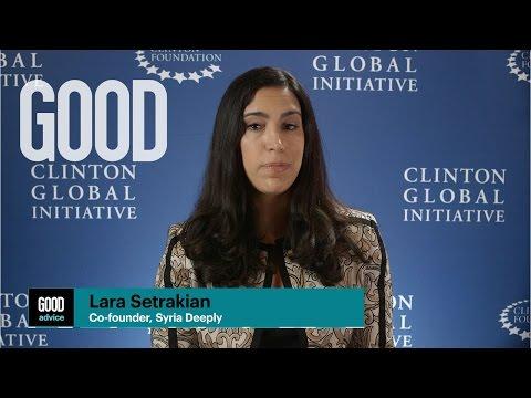 GOOD Advice from Lara Setrakian