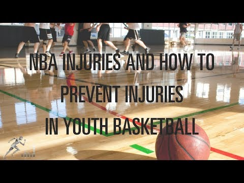 NBA injuries and tips to prevent youth basketball injuries