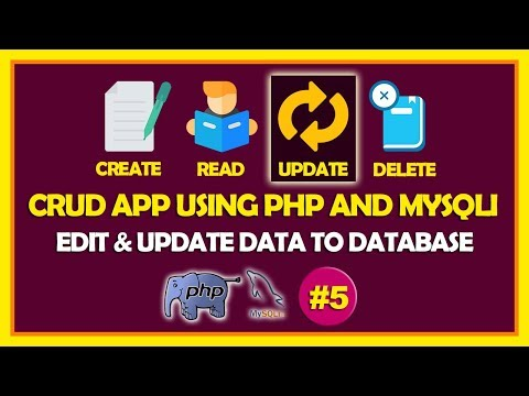 #05 CRUD App Using PHP & Mysqli   Edit Record & Save to Database