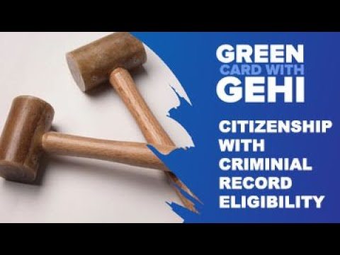 Can you be eligible for Green Card if you have a Criminal Record