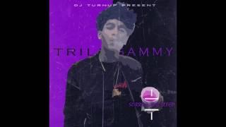 Trill Sammy - Walked In