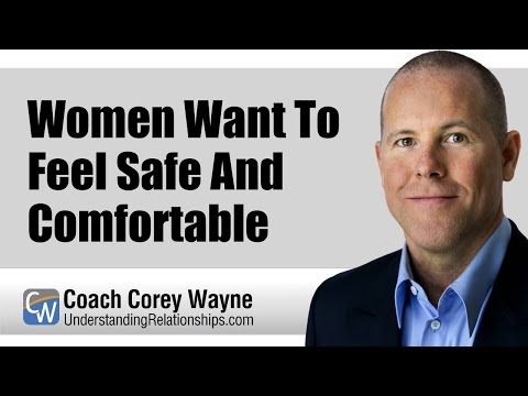 Women Want To Feel Safe and Comfortable