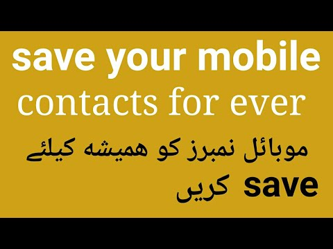 how to save mobile contacts for ever ? how save your android phone numbers for ever ?