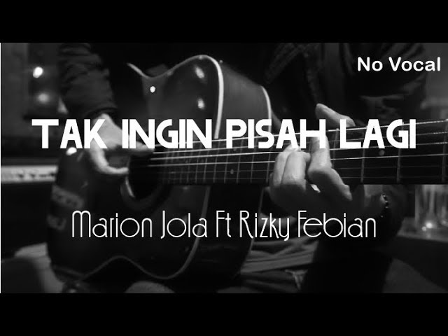 Tak Ingin Pisah Lagi - Marion Jola Rizky Febian ( Acoustic Karaoke )