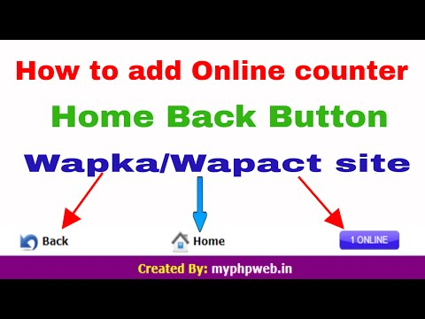 how to add home button back button online counter code in wapka/wapact website