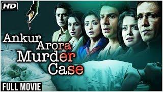 Ankur Arora Murder Case (2013) Full Hindi Movie | Kay Kay Menon, Tisca Chopra, Arjun, Paoli Dam