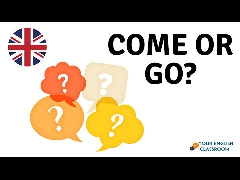 Learn How To Use Basic English Grammar - Come or go?
