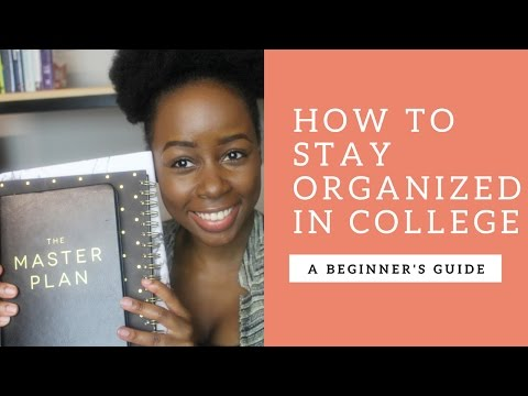 HOW TO STAY ORGANIZED IN COLLEGE!