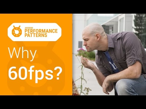 Android Performance Patterns: Why 60fps?