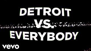 Detroit Vs. Everybody (Lyric Video)