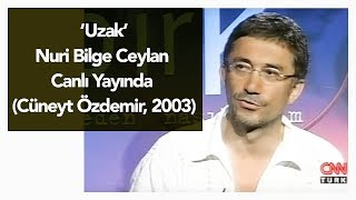 Uzak - Nuri Bilge Ceylan canlı yayında (Cüneyt Özdemir, 2003)