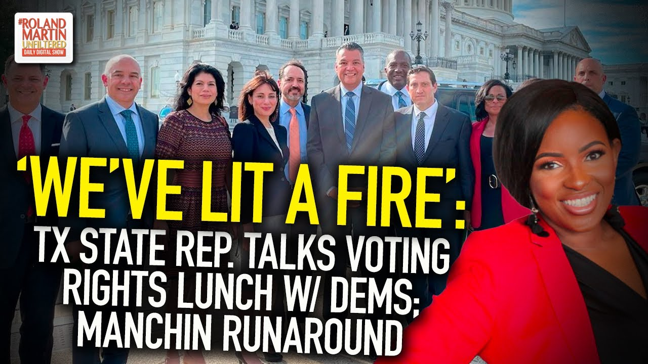 'We've Lit A Fire': TX State Rep. Crockett Talks Voting Rights Lunch w/ Dems; Manchin Runaround
