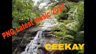 CEEKAY - Keara Blackz [PNG Latest music]