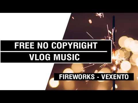 Fireworks - Vexento   [FREE No Copyright Vlog Music ]⚡🎧🔥