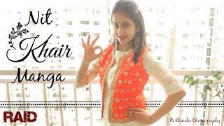 Nit Khair Manga   Rahat Fateh Ali Khan   Raid   Iti Khinchi Choreography