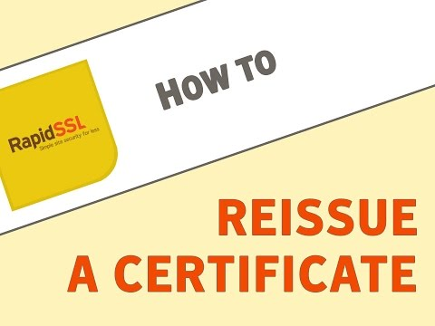How to Reissue a RapidSSL Certificate