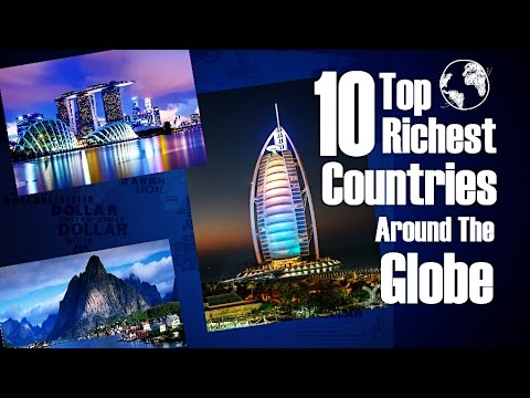 10 Top Richest Countries Around The Globe