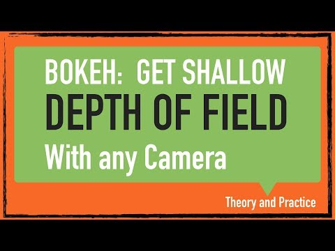 Bokeh: How to get shallow depth of field with any camera