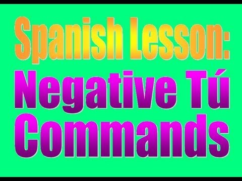 Spanish Lesson: Negative tu commands