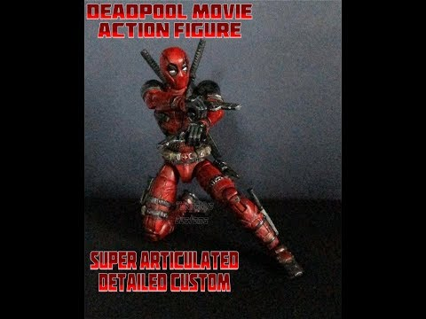 DEADPOOL MOVIE Action Figure - Super articulated Detailed Custom