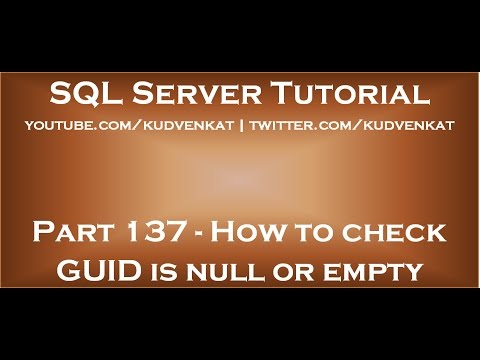How to check GUID is null or empty in SQL Server