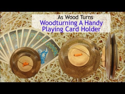 Woodturning A Handy Playing Card Holder