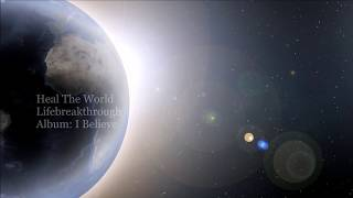 Heal The World - Lifebreakthrough- Gospel Country Song