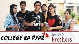 College ka Pyar - Episode 01 - Freshers   Lalit Shokeen Films  