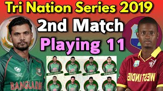 Tri Nation Series 2019 2nd Match | Bangladesh vs Windies Match Playing 11 | Ban vs WI ODI Match