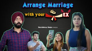 Arrange Marriage with your EX | Harshdeep Ahuja