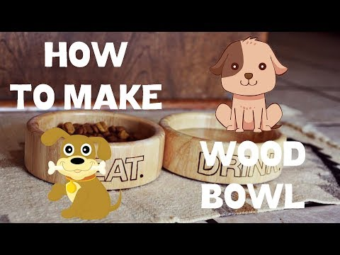 How to Make Wood Bowl for Dog