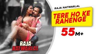 Tere Ho Ke Rahenge   Raja Natwarlal   Arijit Singh   Yuvan Shankar Raja