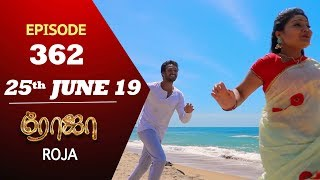 ROJA Serial | Episode 362 | 25th Jun 2019 | Priyanka | SibbuSuryan | SunTV Serial | Saregama TVShows