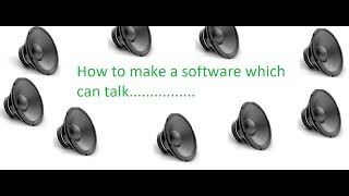 How to make a software which can talk using notepad