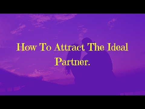 How To Attract The Ideal Partner