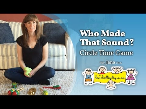 Who Made That Sound? - Circle Time Listening Game - How To Run A Home Daycare