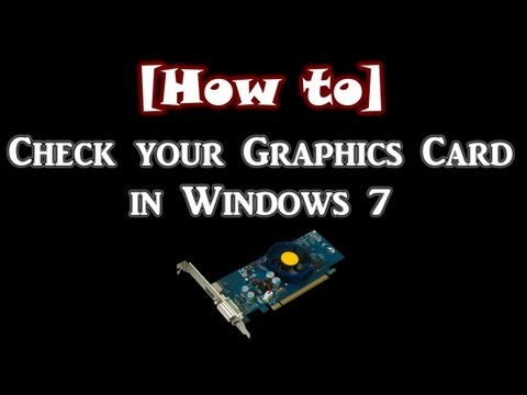 How to Check your Graphics Card in Windows 7