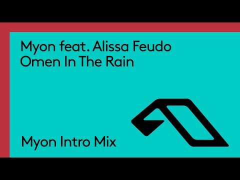 Myon feat. Alissa Feudo - Omen In The Rain (Myon Intro Edit)