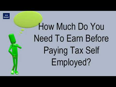 How Much Do You Need To Earn Before Paying Tax Self Employed?