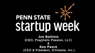 Penn State Startup Week 2017 - Joe Battista, Pragmatic Passions LLC and Ken Pasch, KiVisions