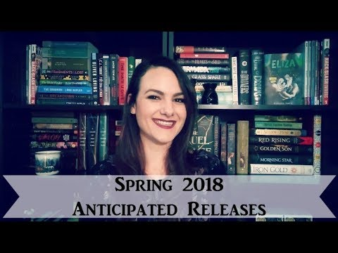 Anticipated Releases | Spring 2018
