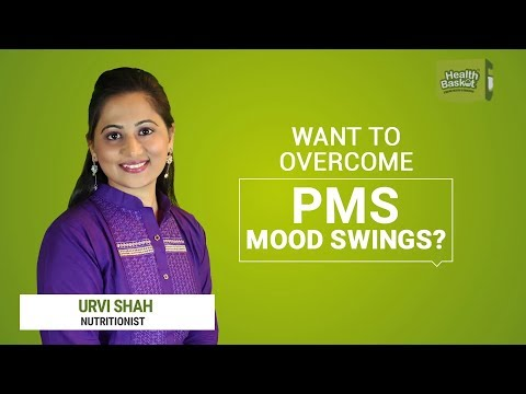 WANT TO OVERCOME PMS MOOD SWINGS ? By URVI_SHAH Nutritionist
