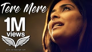 CHEF: Tere Mere Female Cover | Video Song | Varsha Singh | Amaal Mallik