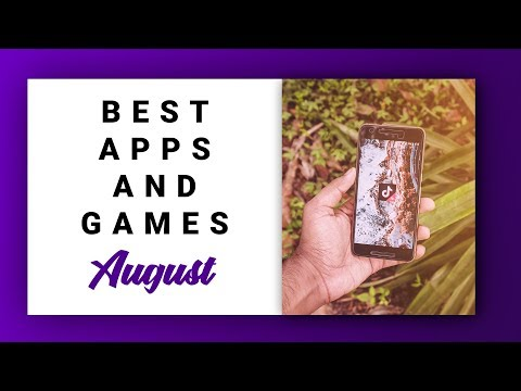 10 Best Android Apps and Games August 2018