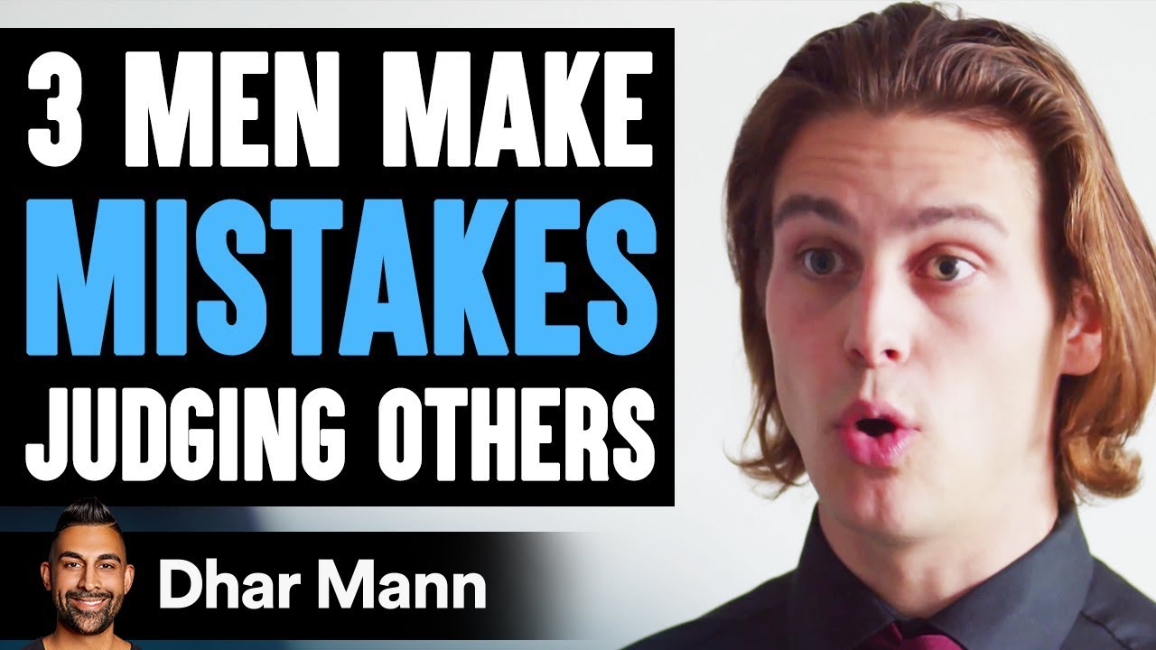3 Men Make Mistakes Judging Others, Their Lives Will Never Be The Same | Dhar Mann