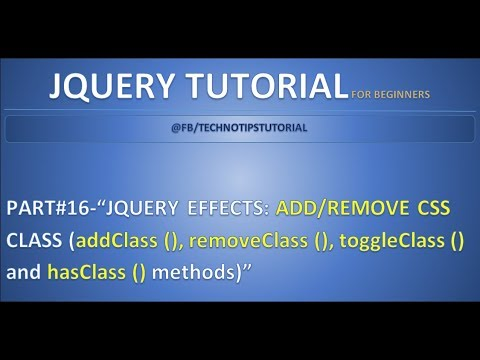 Part 16 - Jquery Effects - Add/Remove CSS class | addClass, removeClass, toggleClass and hasClass