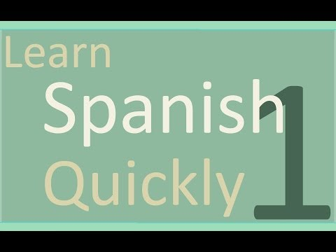 Learn Spanish Quickly - Lesson 1
