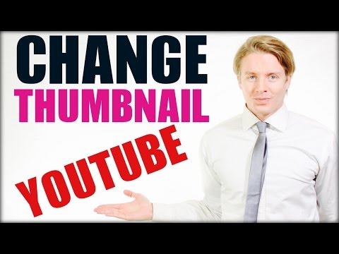 How to change thumbnail on Youtube video 2016