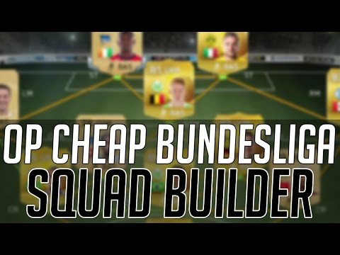 THE BEST CHEAP OVERPOWERED BUNDESLIGA SQUAD | FIFA 15 Ultimate Team Squad Builder (FUT 15)