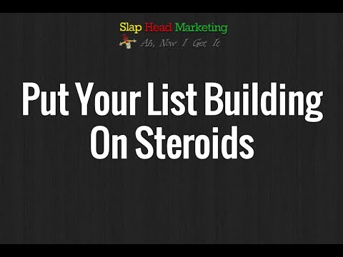 Put Your List Building On Steroids And Massively Increase Traffic